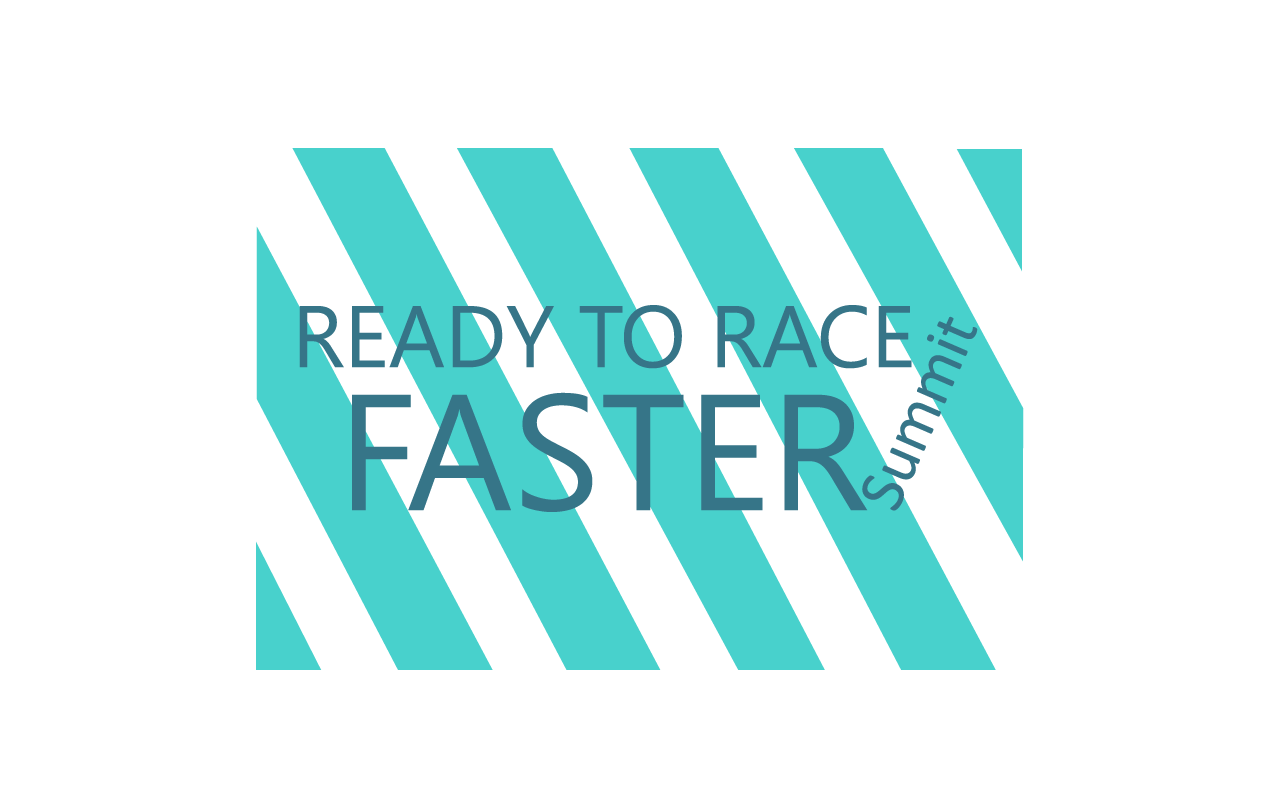 Ready to Race Faster Summit